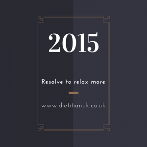 Dietitian UK: 2015 Resolve to Relax