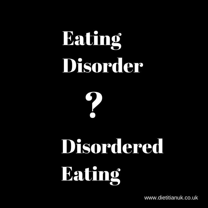 Dietitian UK: Eating Disorder or Disordered Eating?