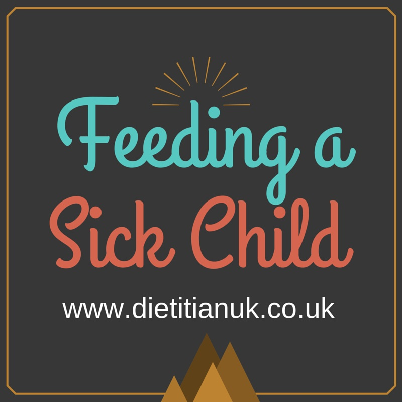 Dietitian UK: What to feed a sick child