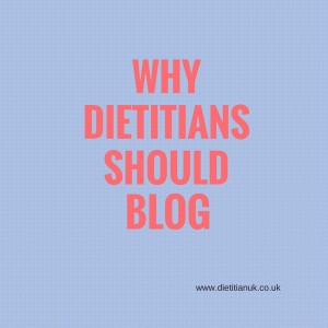 Dietitian UK: Why dietitian's should blog