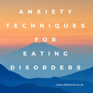 Dietitian UK: Anxiety Techniques For Eating Disorders