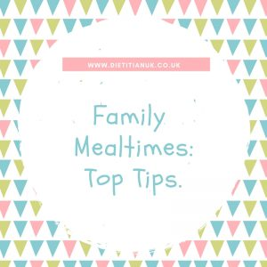 Dietitian UK: Family MealtimeMayhemTop Tips.