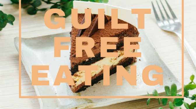 Guilt free eating?