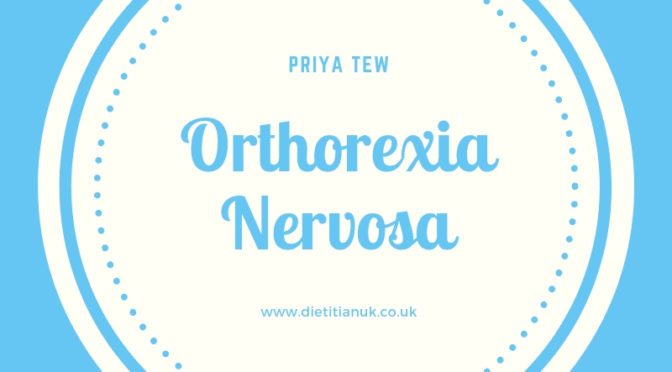 What is Orthorexia Nervosa and what can I do?
