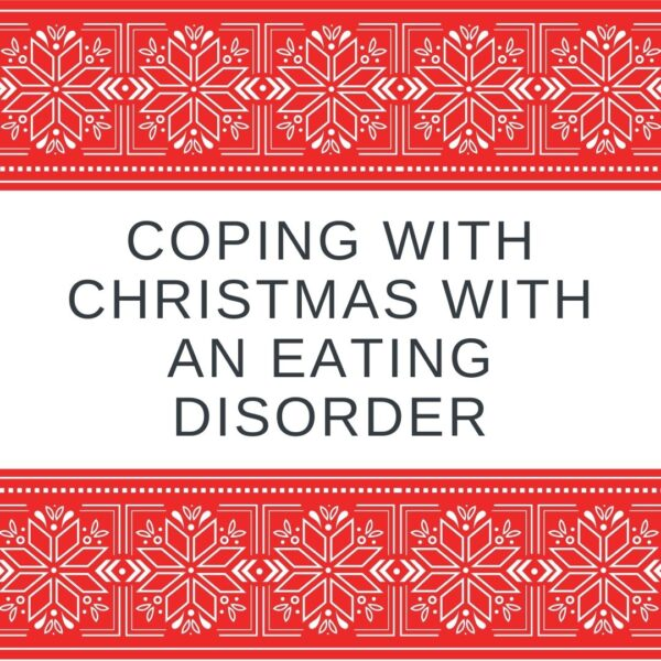 Coping with Christmas with an eating disorder